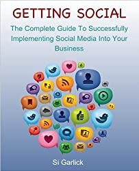 Getting Social - The complete guide to successfully implementing social media into your business