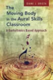 The Moving Body in the Aural Skills Classroom