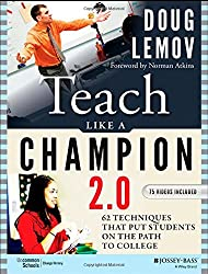 [Teach Like a Champion 2.0: 62 Techniques That Put Students on the Path to College] (By: Doug Lemov) [published: January, 2015]
