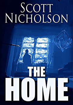 The Home (UK Edition) by [Nicholson, Scott]