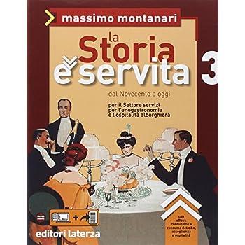 La Storia È Servita. Per Le Scuole Superiori. Con Espansione Online: 3