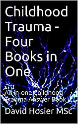 Childhood Trauma - Four Books in One: All-in-one Childhood Trauma Answer Book