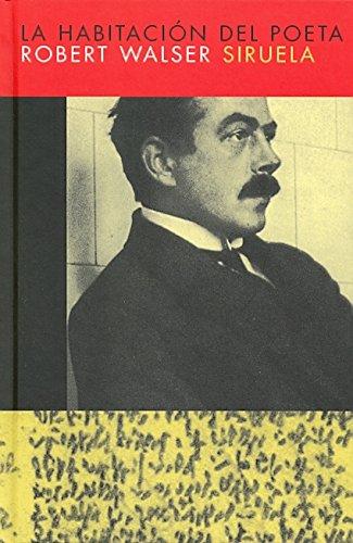La Habitacion del Poeta (Libros Del Tiempo) por Robert Walser