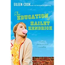 The Education of Hailey Kendrick by Eileen Cook (2011-12-20)