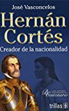 Hernan Cortes: Creador de la nacionalidad / Creator of Nationality (Bicentenario / Bicentenary)
