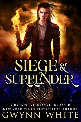 Siege & Surrender: Book Six in the Crown of Blood series