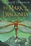 The Mark of the Dragonfly by Johnson, Jaleigh (2014) Hardcover