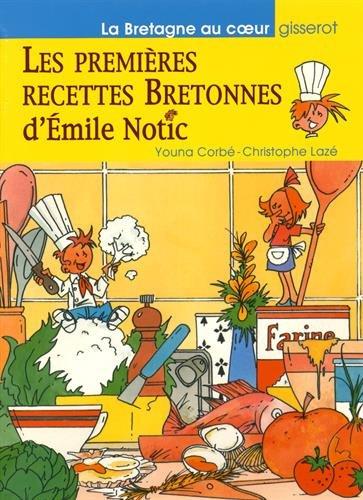 Les Premières Recettes Bretonnes d'Emile NOTIC