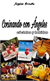 Cocinando con Ángeles: cócteles y bebidas