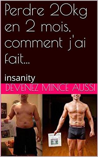 Perdre 20kg en 2 mois, comment j'ai fait...: insanity par lucas lacam