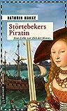 Störtebekers Piratin: Eine Liebe zur Zeit der Hanse (Historische Romane im GMEINER-Verlag)