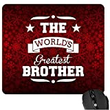 TYYC New Year Gifts for Brother, Printed Worlds Greatest Brother Mousepad