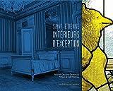 """Afficher """"Saint-Etienne. intérieurs d'exception"""""""