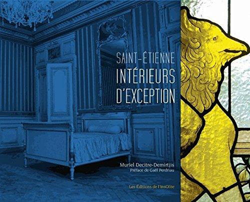 Saint-Étienne, intérieurs d'exception