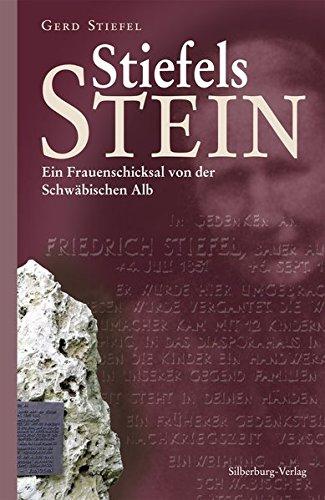 Stiefels Stein: Ein Frauenschicksal von der Schwäbischen Alb (Service-stiefel)