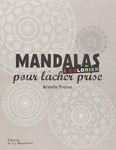 Mandalas à colorier pour lâcher prise par Armelle Troyon