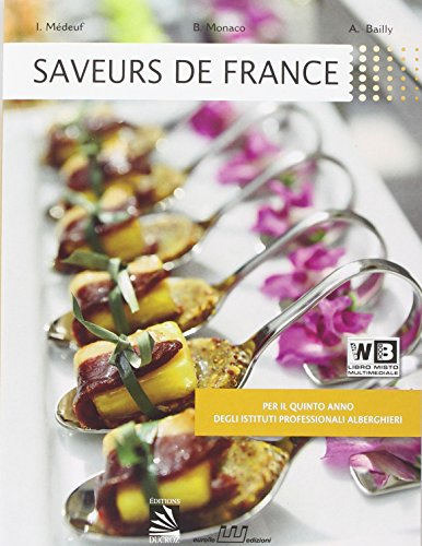 Saveurs de France. Per le Scuole superiori. Con e-book. Con espansione online