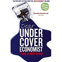 Dear Undercover Economist: The very best letters from the Dear Economist column by Tim Harford (2010-06-03)