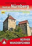 Rund um Nürnberg: Frankenalb ? Frankenhöhe ? Steigerwald ? Fränkisches Seenland - 50 Touren - Mit GPS-Tracks (Rother Wanderführer) - Gerhard Heimler
