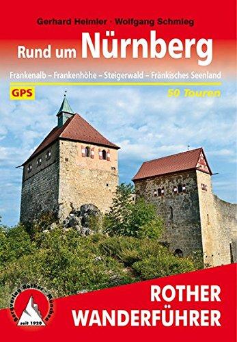 Rund um Nürnberg: Frankenalb – Frankenhöhe – Steigerwald – Fränkisches Seenland. 50 Touren. Mit GPS-Tracks (Rother Wanderführer)