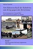 Vom Persischen Golf nach Afghanistan 1991-2001 (Vom Raketenschach der Kubakrise zum Krieg gegen den Terrorismus)