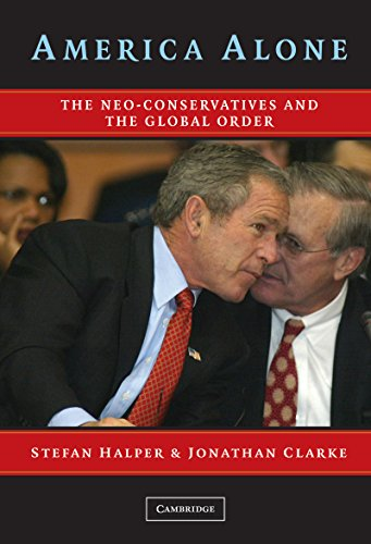 America Alone: The Neo-Conservatives and the Global Order (English Edition) por Stefan Halper