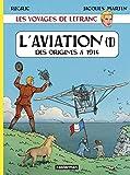 Les voyages de Lefranc - L'aviation : Tome 1, Des origines à 1914