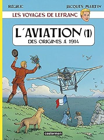 Les voyages de Lefranc : L'aviation : Tome 1, Des