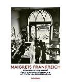 Maigrets Frankreich: Fotografiert von Brassaï, Cartier-Bresson, Doisneau u.a. Mit Texten von Georges Simenon (Kunst) - Georges Simenon, diverse Fotografen
