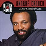 Songtexte von Andraé Crouch - Collection - History Makers