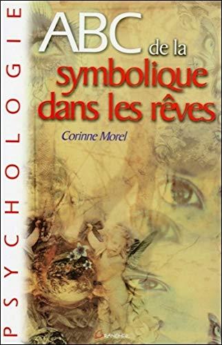 ABC de la symbolique dans les rêves par Corinne Morel