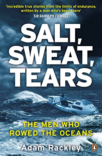 Salt, Sweat, Tears: The Men Who Rowed the Oceans (English Edition)