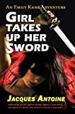 Book cover image for Girl Takes Up Her Sword (An Emily Kane Adventure Book 3)