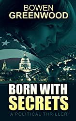 Born with Secrets: A Political Thriller (English Edition)
