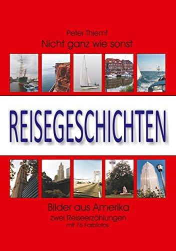 Reisegeschichten: Zwei Reiseerzählungen mit  76 Farbfotos (German Edition) por Peter Thiemt