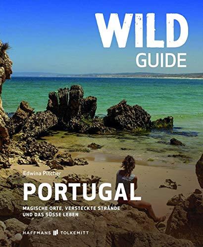 Preisvergleich Produktbild Wild Guide Portugal: Magische Orte,  versteckte Strände und das süße Leben (Wild Swimming / Cool Camping)