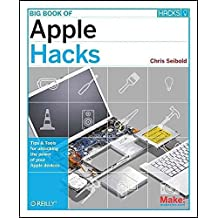 [(Big Book of Apple Hacks : Tips and Tools for Unlocking the Power of Your Apple Devices)] [By (author) Chris Seibold] published on (May, 2008)