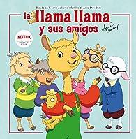 La llama Llama y sus amigos par  Varios autores