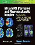 MR & CT Perfusion Imaging: Clinical Applications and Theory