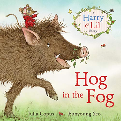 Hog in the Fog: A Harry and Lil Story (A Harry & Lil Story) - Lil Elf