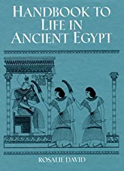 Handbook to Life in Ancient Egypt by A. Rosalie David (1998-08-02)