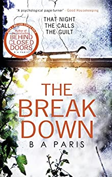 The Breakdown: The 2017 gripping thriller from the bestselling author of Behind Closed Doors by [Paris, B A]