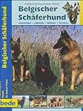 Belgischer Schäferhund, Praxisratgeber