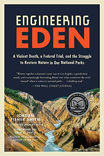 Engineering Eden: A Violent Death, a Federal Trial, and the Struggle to Restore Nature in Our National Parks - Eden Park