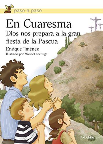 En Cuaresma Dios nos prepara a la gran fiesta de la Pascua (Paso a paso) por Enrique Jiménez
