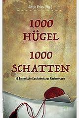1000 Hügel - 1000 Schatten: 17 historische Kurzkrimis aus Rheinhessen Taschenbuch