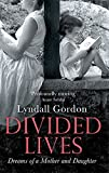 Front cover for the book Divided Lives: Dreams of a Mother and a Daughter by Lyndall Gordon