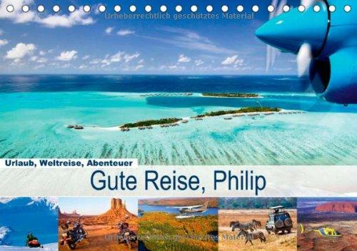 Urlaub, Weltreise, AbenteuerGute Reise, PhilippeAuteur: Calvendo