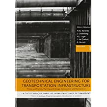Geotechnical Engineering for Transportation Infrastructure: Theory and Practice, Planning and Design, Construction and Maintenance; 3 volumes: ... Amsterdam, Netherlands, 7-10 June 1999