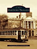 Hartford Trolleys (Images of Rail) (English Edition)
